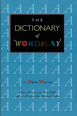 The Dictionary of Wordplay, Morice, Dave