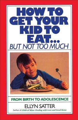 Image for How to Get Your Kid to Eat but Not Too Much