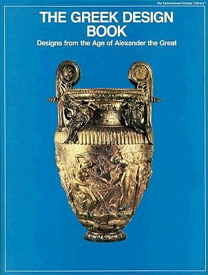 The Greek Design Book: Designs from the Age of Alexander the Great (International Design Library)