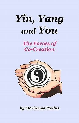 Image for Yin, Yang and You: The Forces of Co-Creation