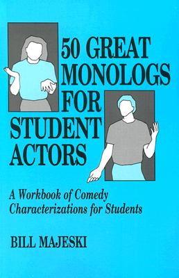 Image for 50 Great Monologs for Student Actors: A Workbook of Comedy Characterizations for Students