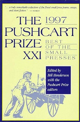 The Pushcart Prize XXI: Best of the Small Presses, Henderson, Bill; Matthews, William; Strachen, Patricia