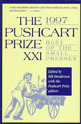 The Pushcart Prize XXI: Best of the Small Presses, Henderson, Bill; Matthews, William; Strachen, Patricia
