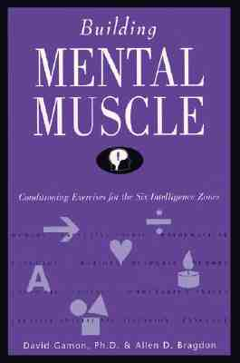 Image for Building Mental Muscle : Conditioning Exercises for the Six Intelligence Zones