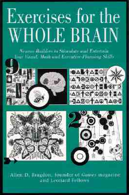 Image for Exercises for the Whole Brain: Neuron-Builders to Stimulate and Entertain Your Visual, Math and Executive-Planning Skills