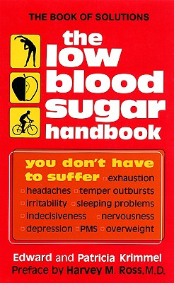 The Low Blood Sugar Handbook: You Don't Have to Suffer...., Krimmel, Edward A.; Krimmel, Patricia T.; Ross, Harvey M. [preface]