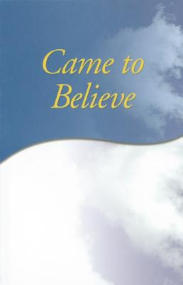 Image for CAME TO BELIEVE The Spiritual Adventure of A. A. As Experienced by Individual Members