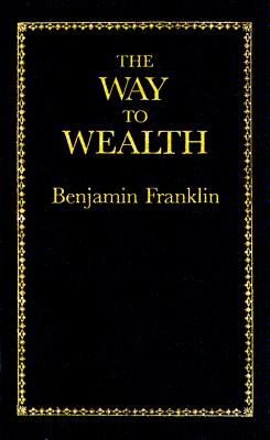 The Way to Wealth (Little Books of Wisdom), Benjamin Franklin