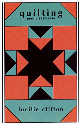 Quilting: Poems 1987-1990 (American Poets Continuum Series, Vol. 21), Clifton, Lucille