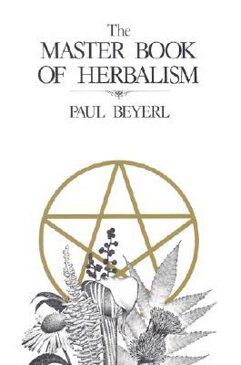 The Master Book of Herbalism, Beyerl, Paul
