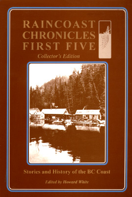 Raincoast Chronicles Number Ten, WHITE, Howard - Editor