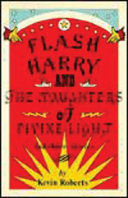 Flash Harry and the Daughters of Divine Light: and other stories, Roberts, Kevin