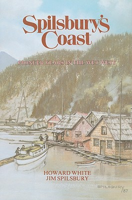 Image for Spilsbury's Coast: Pioneer Years in the Wet West