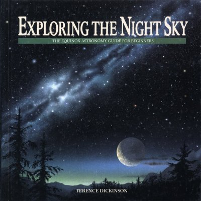 Exploring the Night Sky: The Equinox Astronomy Guide for Beginners, Dickinson, Terence
