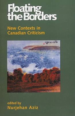 Floating the Borders: New Contexts in Canadian Criticism