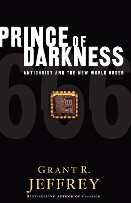 Image for The Prince of Darkness - Antichrist and the New World Order