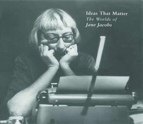 Image for Ideas that Matter: The Worlds of Jane Jacobs