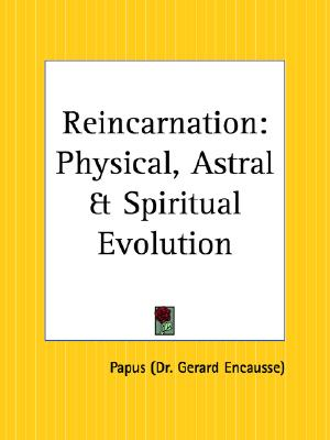 Image for Reincarnation: Physical, Astral and Spiritual Evolution
