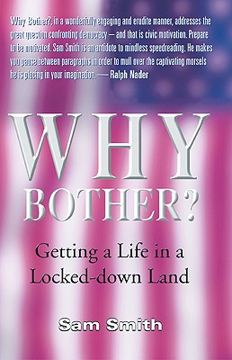 Why Bother? Getting a Life in a Locked-down Land, Smith, Sam
