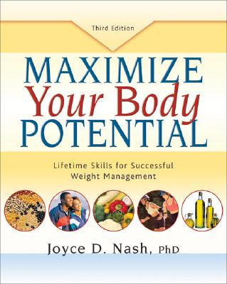 Image for MAXIMIZE YOUR BODY POTENTIAL : LIFETIME SKILLS FOR SUCCESSFUL WEIGHT MANAGEMENT
