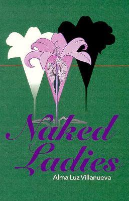 Naked Ladies, Alma Luz Villanueva