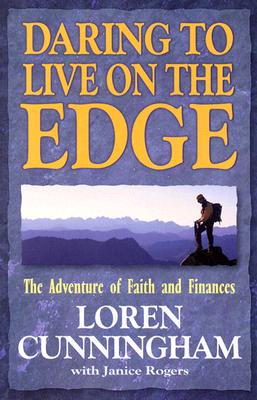 Image for Daring to Live on the Edge: The Adventure of Faith and Finances (From Loren Cunningham)