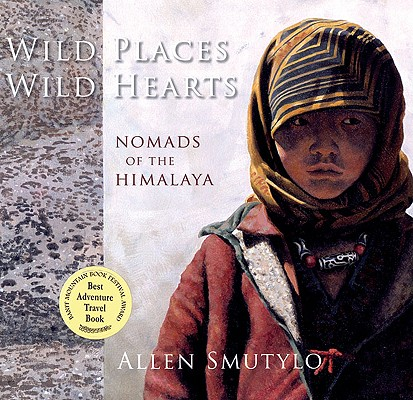 Image for Wild Places, Wild Hearts: Nomads of the Himalaya