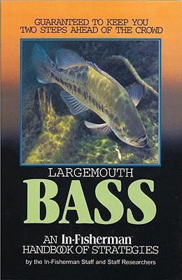 Image for Largemouth Bass; an In-Fisherman handbook of Strategies