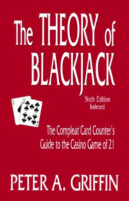 Image for THEORY OF BLACKJACK, THE - SIXTH EDITION INDEXED THE COMPLEAT CARD COUNTER'S GUIDE TO THE CASINO GAME OF 21
