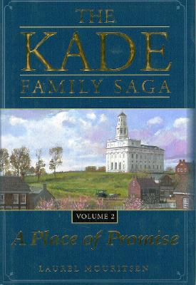 The Kade Family Saga, Vol. 2: A Place of Promise, LAUREL MOURITSEN