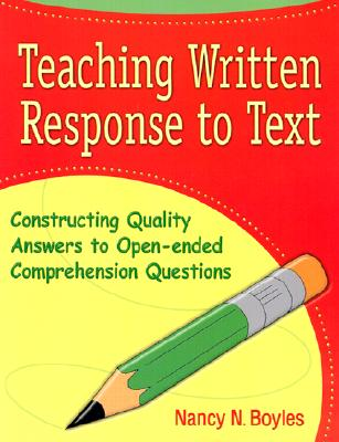 Image for Teaching Written Response to Text: Constructing Quality Answers to Open-ended Comprehension Questions (Maupin House)