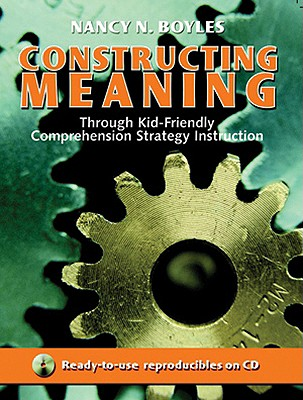Image for Constructing Meaning Through Kid-Friendly Comprehension Strategy Instruction (Maupin House)