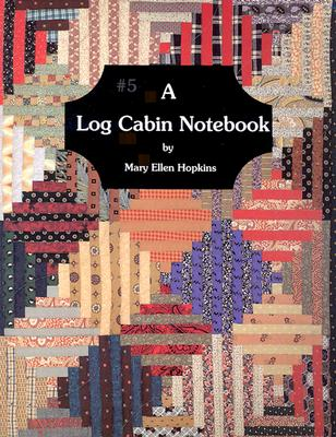 A Log Cabin Notebook #5, Hopkins, Mary Ellen