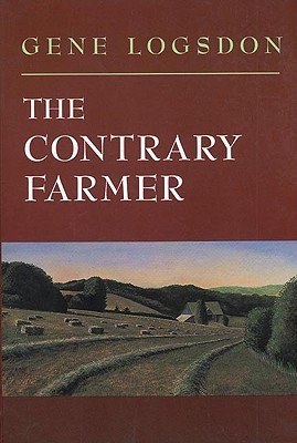 The Contrary Farmer (Real Goods Independent Living Book), Logsdon, Gene
