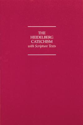 Image for The Heidelberg Catechism With Scripture Texts