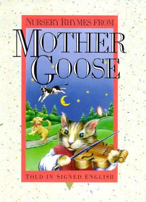 Image for Nursery Rhymes from Mother Goose: Told in Signed English (Signed English Series)