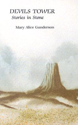 Devils Tower: Stories in Stone, Gunderson, Mary Alice