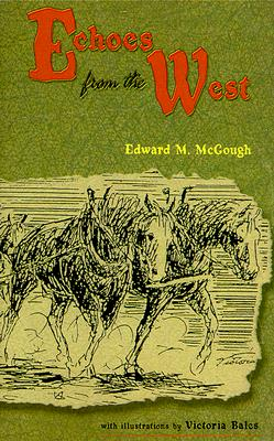 Echoes from the West, Edward Mark McGough