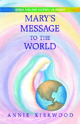 Image for MARY'S MESSAGE TO THE WORLD : AS SENT BY