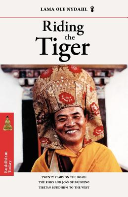 Image for Riding the Tiger: Twenty Years on the Road- Risks and Joys of Bringing Tibetan Buddhism to the West