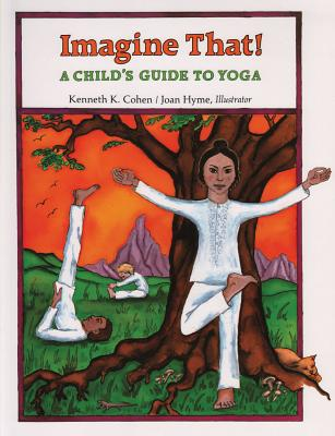 Image for Imagine That: A Child's Guide to Yoga