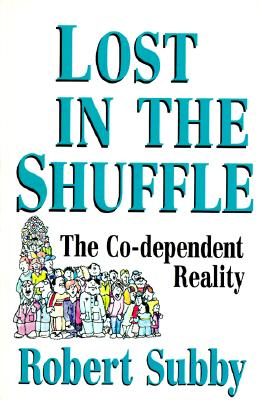 Image for Lost in the Shuffle : The Co-Dependent Reality