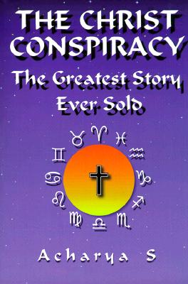 Image for The Christ Conspiracy: The Greatest Story Ever Sold