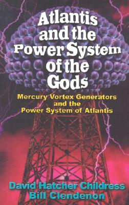 Image for Atlantis & the Power System of the Gods: Mercury Vortex Generators & the Power System of Atlantis