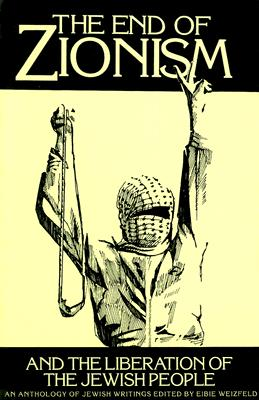 The End of Zionism and the Liberation of the Jewish People