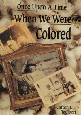 Once upon a Time When We Were Colored, Taulbert, Clifton L.