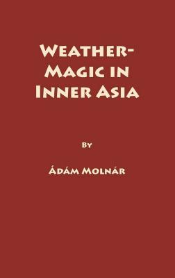 Image for Weather-Magic in Inner Asia (Uralic & Altaic Series Vol. 158)