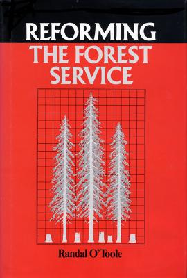 Reforming the Forest Service, O'Toole, Randal