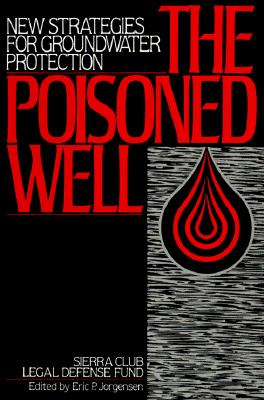 Image for The Poisoned Well: New Strategies For Groundwater Protection