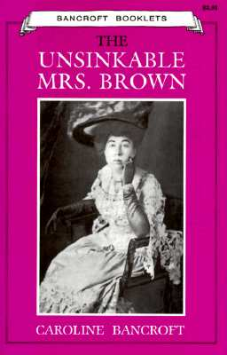 Image for The Unsinkable Mrs. Brown (Of Titanic Fame)